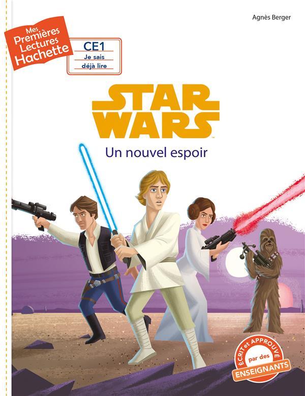 Mes premières lectures ; Star Wars - épisode IV ; un nouvel espoir