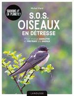 SOS oiseaux en détresse  - Michel Viard