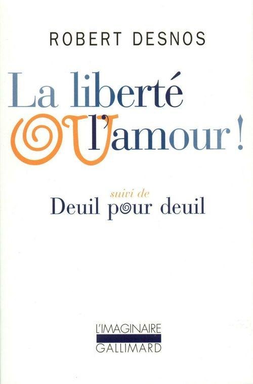 La liberte ou l'amour ! / deuil pour deuil