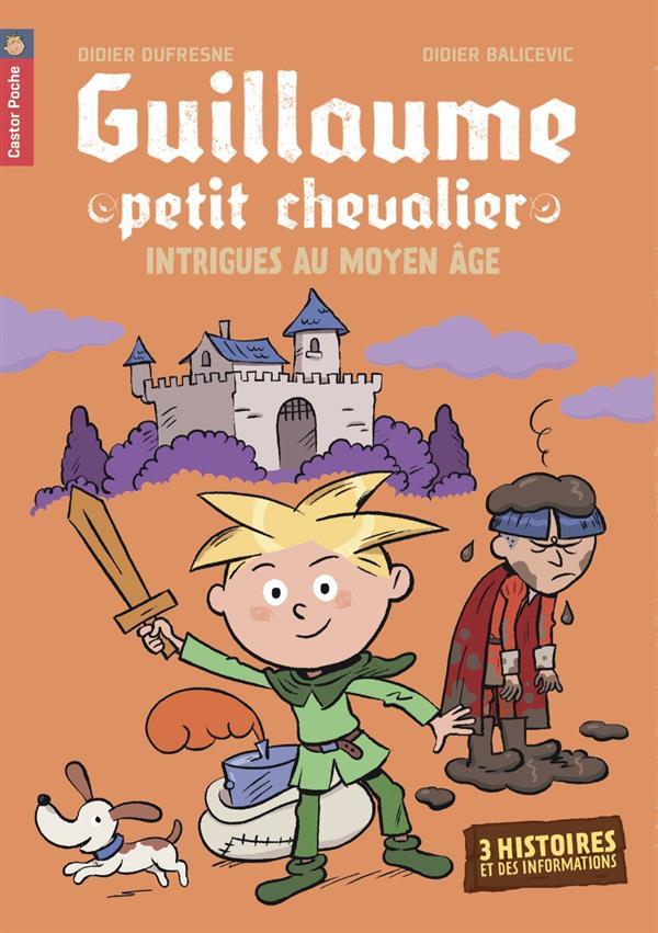 Guillaume petit chevalier ; intrigues au moyen age