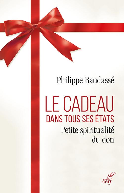 Le cadeau dans tous ses états ; petite spiritualité du don