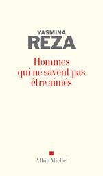 Vente Livre Numérique : Hommes qui ne savent pas être aimés  - Yasmina Reza