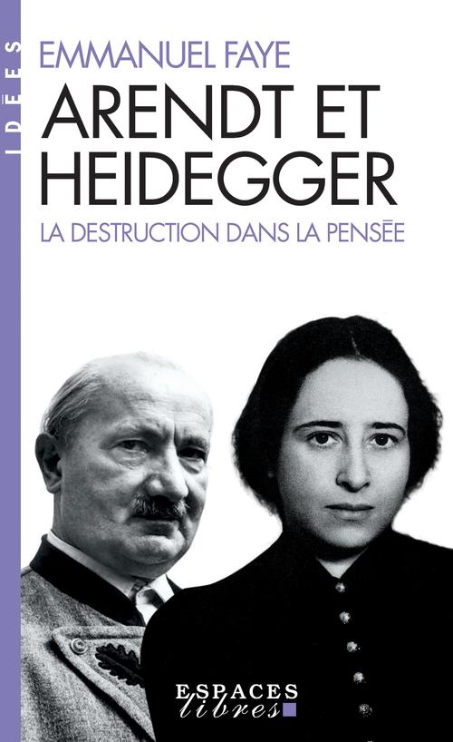Arendt et Heidegger ; extermination nazie et destruction de la pensée