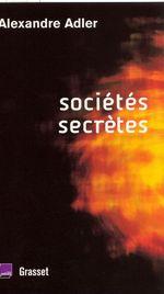 Vente EBooks : Sociétés secrètes  - Alexandre Adler