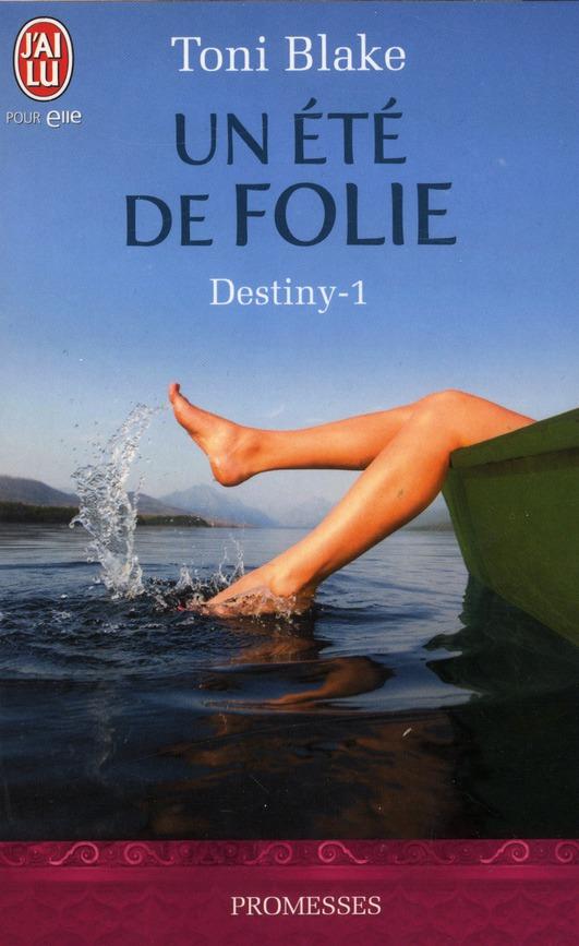 Destiny t.1 ; un été de folie
