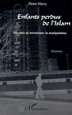 ENFANTS PERDUS DE L'ISLAM  - Pierre Marcy