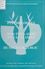 Vente EBooks : Psychologues non-titulaires et vacataires du secteur public  - Syndicat national des psychologues
