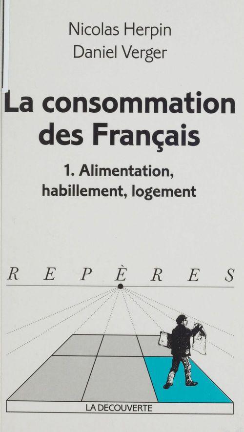 La consommation des francais t.1 n.279 ; alimentation habillement logement