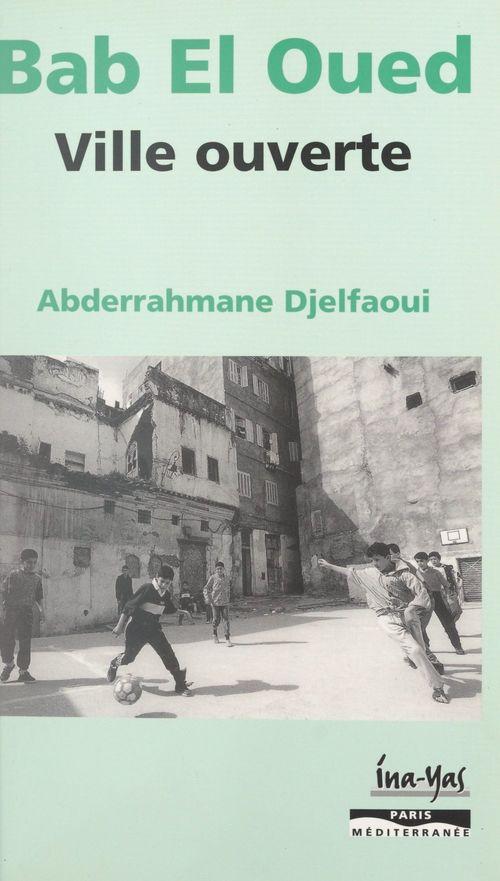 Bab el-Oued, ville ouverte
