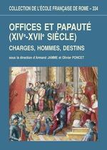 Vente EBooks : Offices et papauté (XIVe-XVIIesiècle)  - Olivier Poncet - Armand Jamme