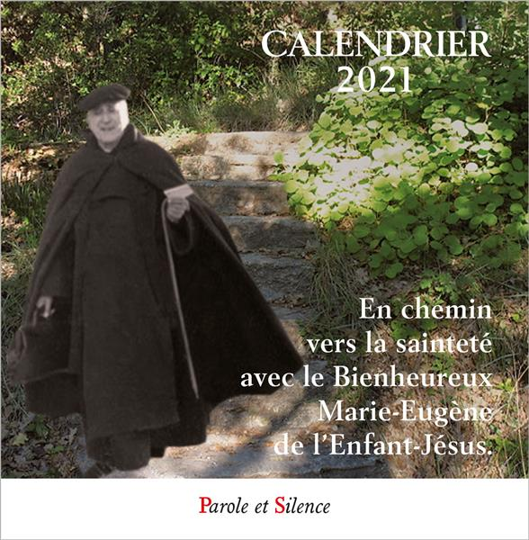 Calendrier ; en chemin vers la saintété avec le Bienheureux Marie-Eugène de l'Enfant-Jésus (édition 2021)