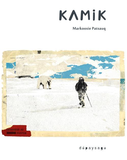 Kamik ; chasseur au harpon