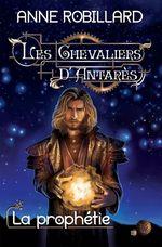Vente Livre Numérique : Les Chevaliers d'Antarès 12 : La prophétie  - Anne Robillard