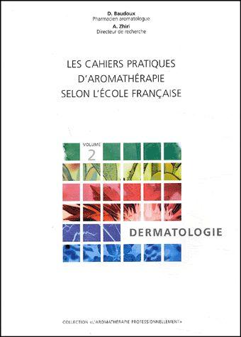 Cahiers Aromatherapie - Dermatologie