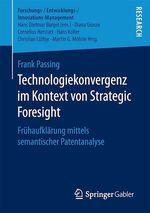 Technologiekonvergenz im Kontext von Strategic Foresight  - Frank Passing