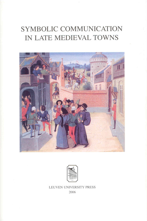 Symbolic communication in late medieval towns