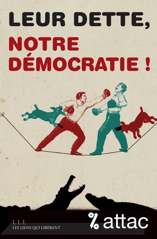 Leur dette, notre démocratie !