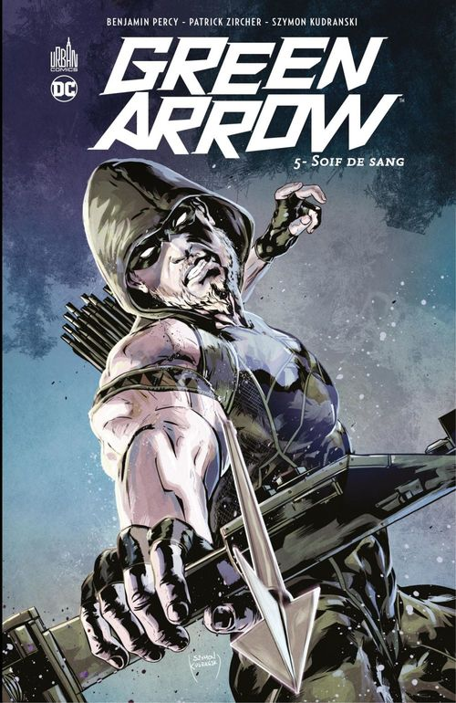 Green Arrow T.5 ; soif de sang  - Benjamin Percy  - Patrick Zircher