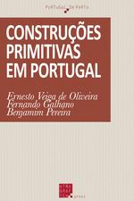 Construções primitivas em Portugal  - Fernando Galhano - Ernesto Veiga De Oliveira - Benjamim Pereira