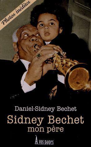 Sidney Bechet ; mon père