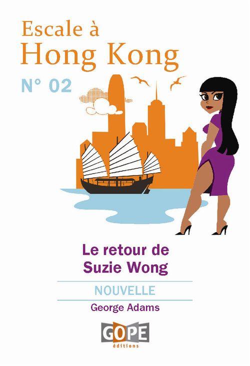 Escale à Hong Kong N°2 : le retour de Suzie Wong