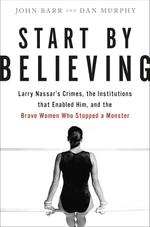Start by Believing  - John Barr Dan Murphy