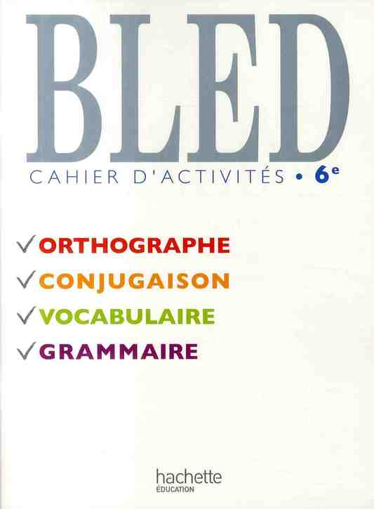 Bled ; 6eme ; Cahier D'Activites (Edition 2009)