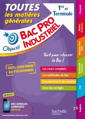 Objectif bac ; tout en un Bac Pro industriels