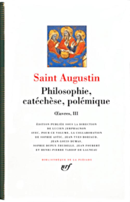 Oeuvres t.3 ; philosophie catéchèse, polémique