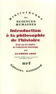 Introduction à la philosophie de l'histoire ; essai sur les limites de l'objectivité historique