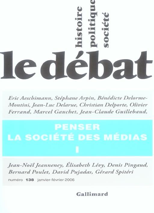 Revue le debat ; penser la societe des medias t.1 ; janvier-fevrier 2006
