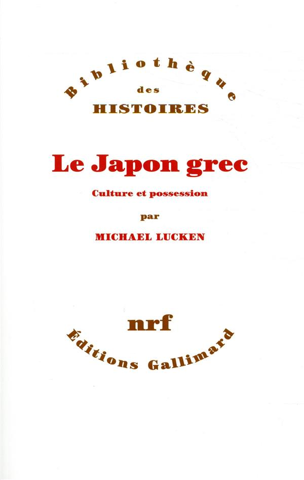 Le japon grec ; culture et possession