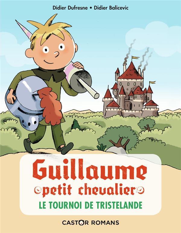 Guillaume petit chevalier T.1 ; le tournoi de Tristelande