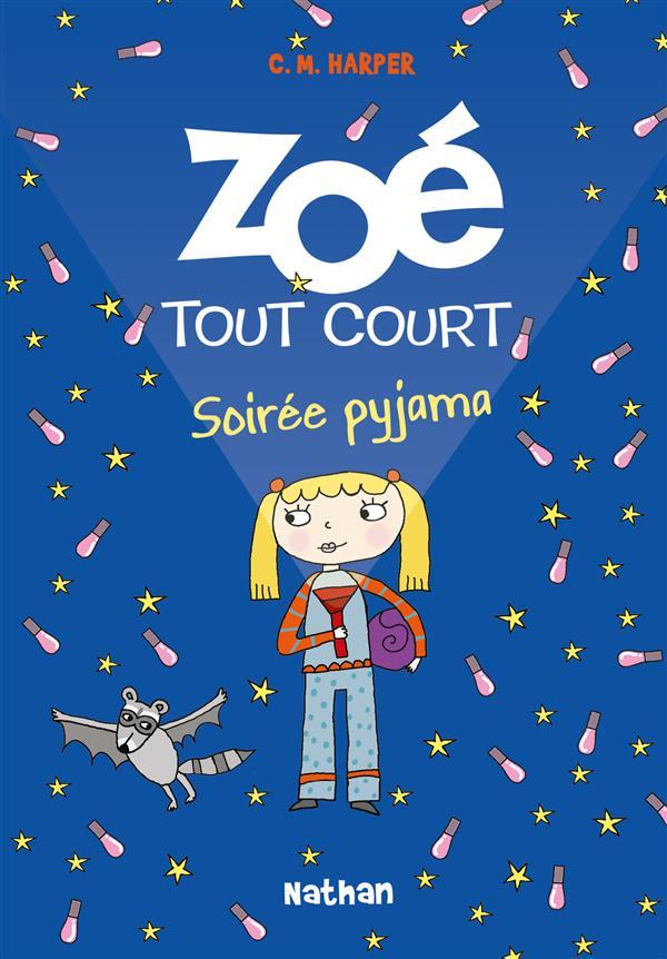 Zoé tout court t.10 ; soirée pyjama