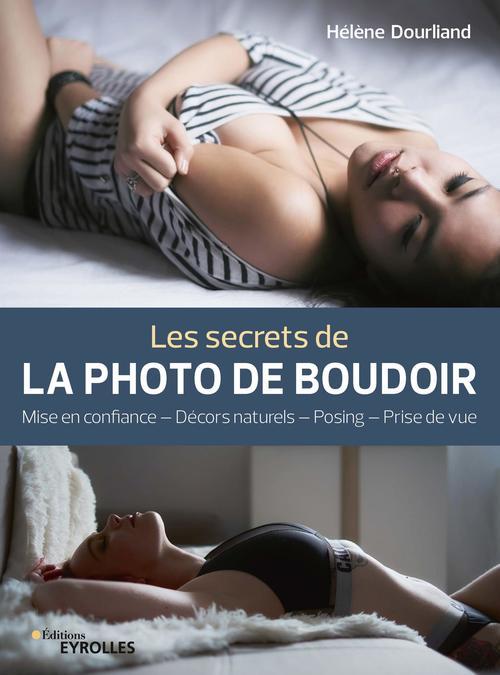 les secrets de la photo de boudoir ; mise en confiance, décors naturels, posing, prise de vue