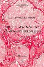 Turquie, Moyen-Orient et communauté européenne  - Salgur Kançal