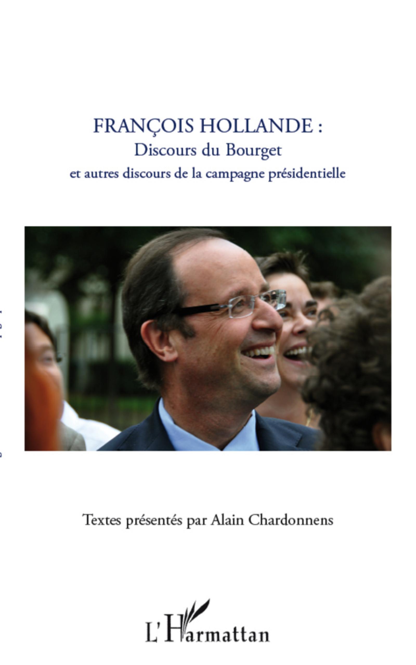 François Hollande : discours du Bourget et autres discours de la campagne présidentielle