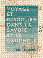 Vente Livre Numérique : Voyage et discours dans la Savoie et le Dauphiné  - Léon Gambetta