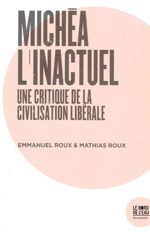 Michéa l'inactuel ; une critique de la civilisation libérale