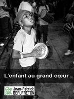 Vente Livre Numérique : L'enfant au grand coeur  - Jean-Patrick Beaufreton