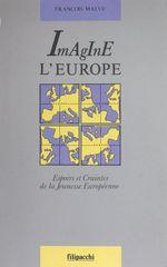 Vente Livre Numérique : Imagine l'Europe  - François Malye
