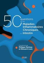Vente EBooks : 50 questions sur les maladies inflammatoires chroniques de l'intestin (MICI)  - Édouard Louis - Philippe Marteau