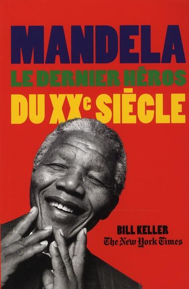 Mandela ; le dernier héros du XX siècle