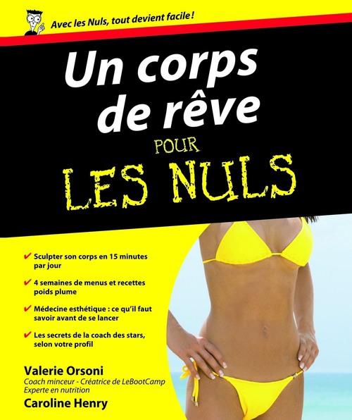 Vente EBooks : Un Corps de rêve Pour les Nuls  - Valérie Orsoni  - Caroline HENRY