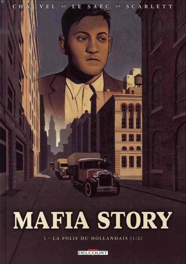 Mafia story t.1 ; la folie du hollandais t.1