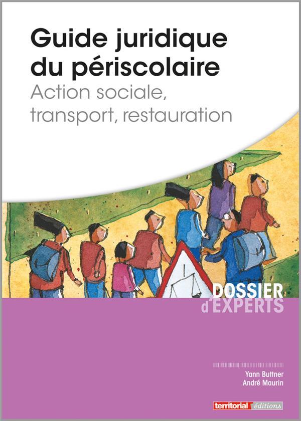 Guide juridique du périscolaire ; action sociale, transport, restauration