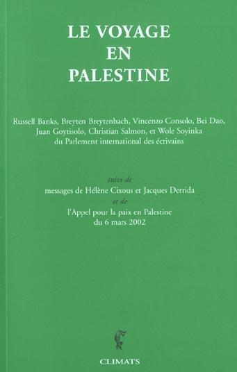 Le voyage en palestine - suivi de messages de helene cixous et jacques derrida et de l'appel pour la