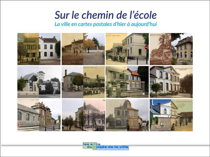 Sur le chemin de l'école ; la ville en cartes postales d'hier à aujourd'hui