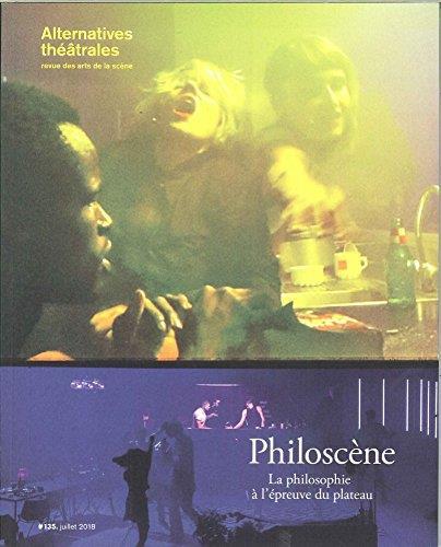 Alternatives theatrales n 135 philoscene - juillet 2018