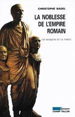 Vente EBooks : La Noblesse de l'Empire romain  - Christophe BADEL